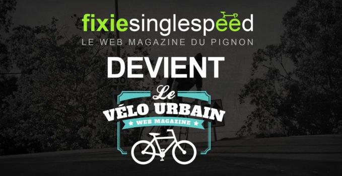 Fixie Singlespeed devient officiellement Le Vélo Urbain